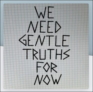 We Need Gentle Truths for Now Podcast photo